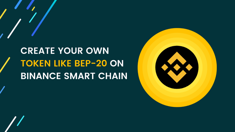 Create your own BEP-20 token on Binance Smart Chain